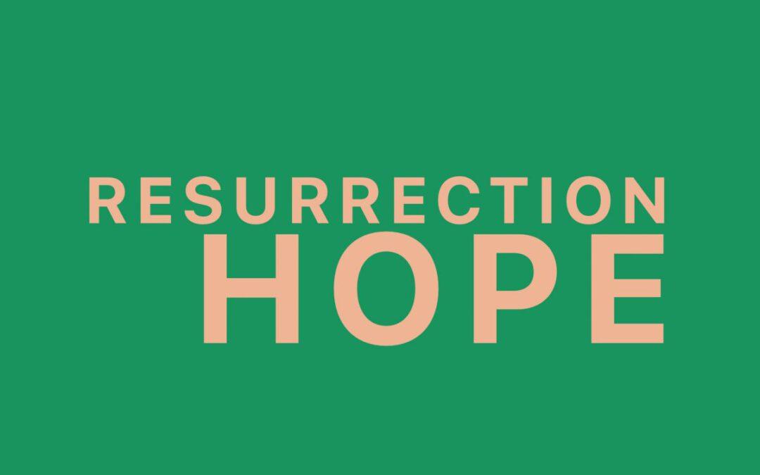Easter 2018: Resurrection Hope!