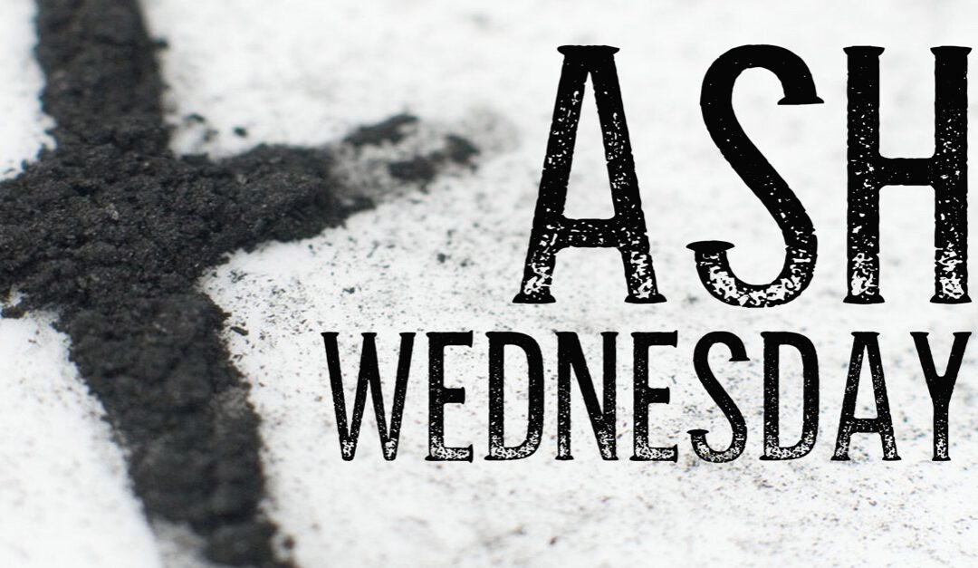 Beginning Lent: Ash Wednesday