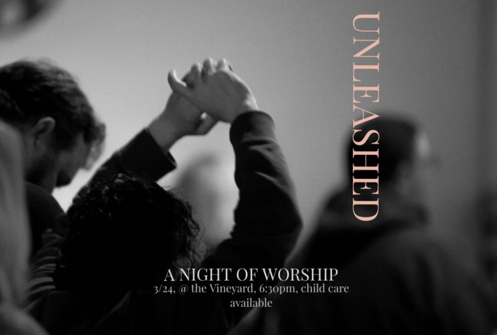 UNLEASHED: A Night of Worship