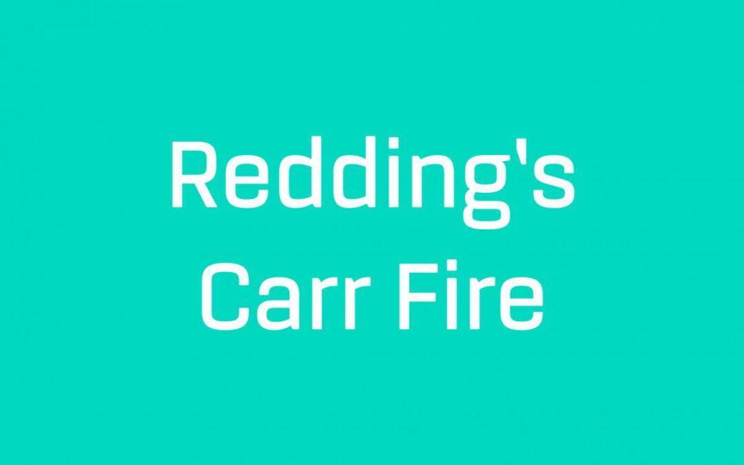Redding's Carr Fire: Prayer & Support